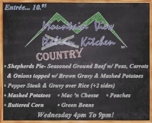 "Wednesday October 18th from 4pm to 9pm Mountain View ""Country"" Kitchen will be offering: